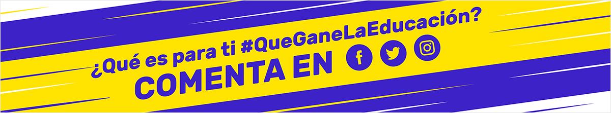 #QueGaneLaEducación